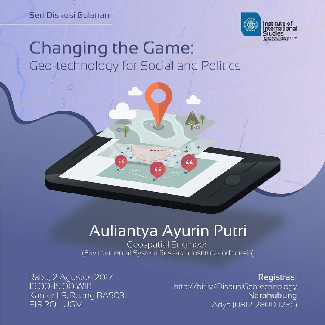 [Seri Diskusi Bulanan IIS] Changing the Game: Geo-technology for Social and Politics