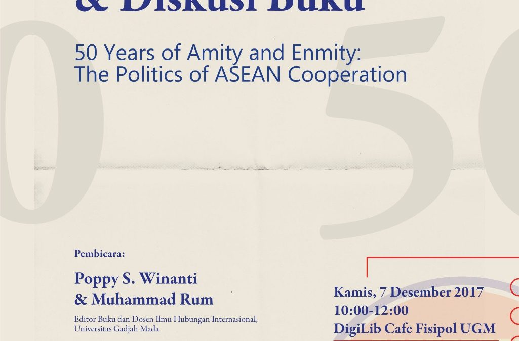 """50 Years of Enmity and Amity: The Politics of ASEAN Cooperation"" Book Launching and Discussion"